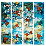 Serenity: A Suite of Four Guided Imagery Meditations - A Meditation CD ~ Tina G Sacchi