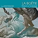 Discours sur la servitude volontaire | Livre audio Auteur(s) : Étienne de La Boétie Narrateur(s) : Denis Podalydès