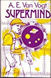 Supermind (0283984236) by A. E. Van Vogt