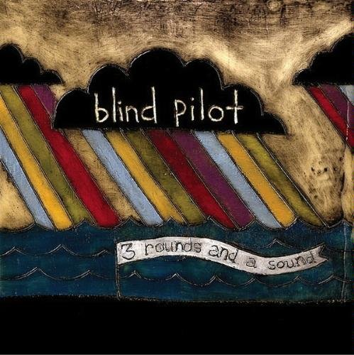 BLIND PILOT - 3 ROUNDS & A SOUND - LP