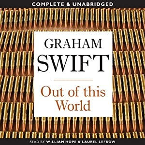 Out of this World | [Graham Swift]