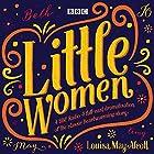 Little Women: BBC Radio 4 full-cast dramatisation Radio/TV von Louisa May Alcott Gesprochen von: Bryony Hannah,  full cast, John Bowler, Julianna Jennings, Natasha J Barnes, Samantha Dakin, Tara Ward