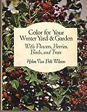 echange, troc Wilson - Color for Your Winter Yard and Garden