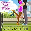 Game, Set, Match (       UNABRIDGED) by Nana Malone Narrated by Traci Odom