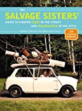 img - for The Salvage Sisters' Guide to Finding Style in the Street and Inspiration in the Attic book / textbook / text book