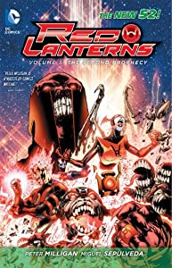 Red Lanterns Vol. 3: The Second Prophecy (The New 52) by Peter Milligan and Miguel Sepulveda