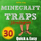 img - for Minecraft: 30 Minecraft Traps & Strategies I Follow When Creating Successful Survival Campaigns (Game Maverick) book / textbook / text book