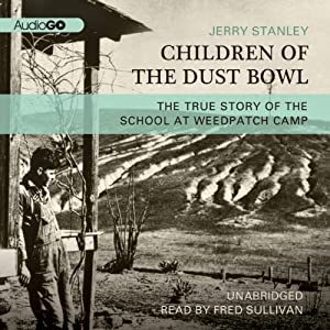 Children of the Dust Bowl: The True Story of the School at Weedpatch Camp | [Jerry Stanley]