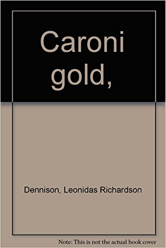 Caroni gold, written by Leonidas Richardson Dennison