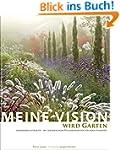 Meine Vision wird Garten: Ganzj�hrig...