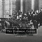 The Habsburg Empire: A New History Hörbuch von Pieter M. Judson Gesprochen von: Michael Page