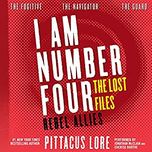 I Am Number Four: The Lost Files: Rebel Allies Hörbuch