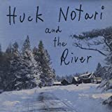 Huck Notari Huck Notari & The River