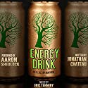 Energy Drink Audiobook by Jonathan Chateau Narrated by Aaron Shedlock