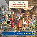 Das Geheimnis der Weihnachtswichtel Hörbuch von Sven Nordqvist Gesprochen von: Josef Tratnik