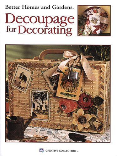 Better Homes and Gardens Decoupage for Decorating (Leisure Arts #1940)