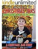 Christmas Jars, Snow Cones and Dimes: A Christmas Jars Short Story