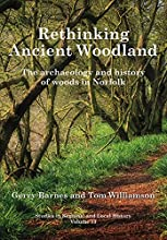 Rethinking Ancient Woodland The Archaeology and History of Woods in Norfolk Studies in Regional and