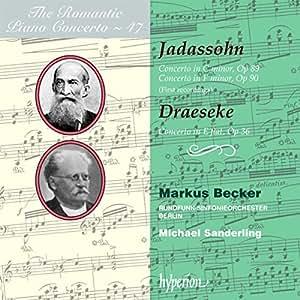Jadassohn: Piano Concerto # 1 in C minor, Op 89, Piano Concerto # 2 in F minor, op 90; Draeseke: Piano Concerto in E flat Op 36