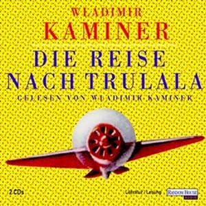 Reise nach Trulala Hörbuch