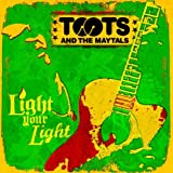 Light Your Light ~ Toots & The Maytals