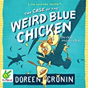 The Case of the Weird Blue Chicken: The Next Misadventure | Doreen Cronin
