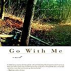 Go With Me: A Novel (P.S.) Hörbuch von Castle Freeman Gesprochen von: Steven Roy Grimsley