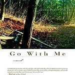 Go With Me: A Novel (P.S.) | Castle Freeman