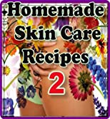 Homemade Skin Care Recipes 2