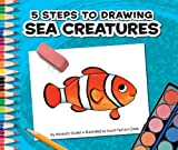 img - for 5 Steps to Drawing Sea Creatures book / textbook / text book