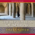 The Septembers of Shiraz (       UNABRIDGED) by Dalia Sofer Narrated by Firdous Bamji