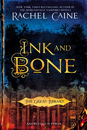 Rachel Caine - Ink and Bone: The Great Library