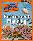 The Complete Idiot's Guide to Retirement Planning (Complete Idiot's Guides (Lifestyle Paperback))