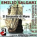 Le Novelle Marinaresche Vol. 10: Il Serpente di Mare [The Seafaring Stories, Vol. 10: The Sea Serpent] | Emilio Salgari