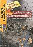 """Afficher """"La Première guerre mondiale et les batailles de l'Artois"""""""