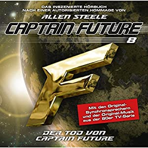 Der Tod von Captain Future (Captain Future: The Return of Captain Future 8.2) Hörspiel