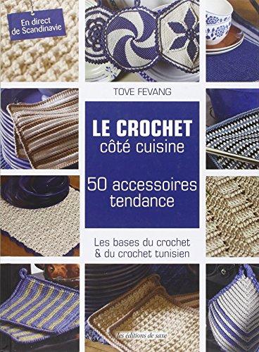 Le-crochet-ct-cuisine-50-accessoires-tendance-Les-bases-du-crochet-du-crochet-tunisien-En-direct-de-Scandinavie