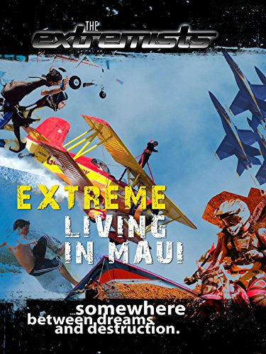 The Extremists - Extreme Living in Maui
