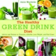 THE HEALTHY GREEN DRINK DIET {The Healthy Green Drink Diet}: Advice and Recipes to Energize, Alkalize, Lose Weight, and Feel Great by Jason Manheim (Feb 14, 2012)