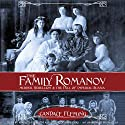 The Family Romanov: Murder, Rebellion, and the Fall of Imperial Russia (       UNABRIDGED) by Candace Fleming Narrated by Kimberly Farr,  Various