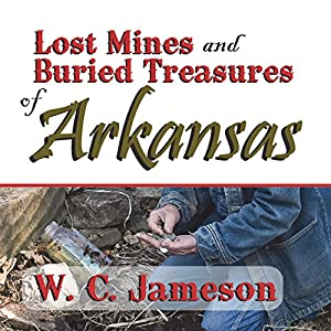 Lost Mines and Buried Treasures of Arkansas Audiobook