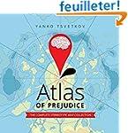 Atlas of Prejudice: The Complete Ster...
