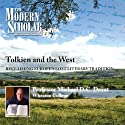 Tolkien and the West: Recovering the Lost Tradition of Europe  by Michael Drout