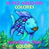 Rainbow Fish Colors/Colores (Bilingual) (Spanish and English Edition) (0735819785) by Pfister, Marcus