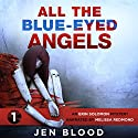 All the Blue-Eyed Angels Hörbuch von Ms. Jen Blood Gesprochen von: Melissa Redmond