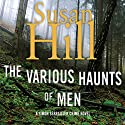 The Various Haunts of Men: A Simon Serrailler Mystery, Book 1 Audiobook by Susan Hill Narrated by Steven Pacey