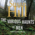 The Various Haunts of Men: A Simon Serrailler Mystery, Book 1 | Susan Hill