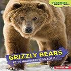 Grizzly Bears: Huge Hibernating Mammals Hörbuch von Rebecca E. Hirsch Gesprochen von:  Intuitive