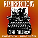Resurrections: A Short Story Collection | Chris Philbrook