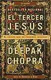 El tercer Jésus: El Cristo que no podemos ignorar (Vintage Espanol) (Spanish Edition) (0307389162) by Chopra, Deepak